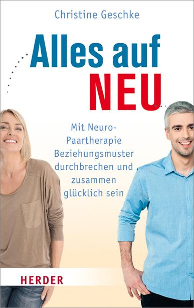 Das neue Buch von Christine Geschke über die von ihr entwickelte Neuro-Paartherapie im renommierte Herder-Verlag.